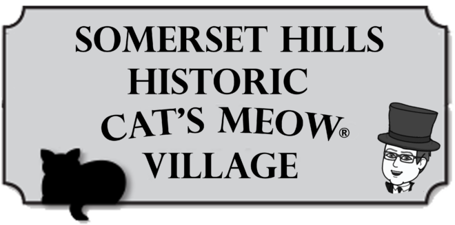 Cat's Meow Somerset Hills Historic Village Collection