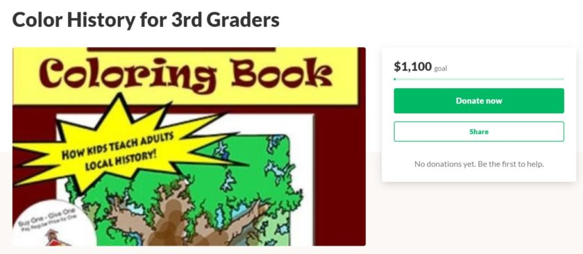 Go Fund Me - Coloring Local History for 3rd Graders - 100% goes to getting coloring books to the public schools 3rd grade history teacher in the somerset hills. Please consider donating.
