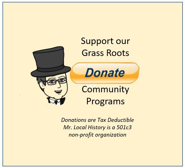 Support the Mr Local History Effort - Make a tax deductible donation today. It really makes a difference.