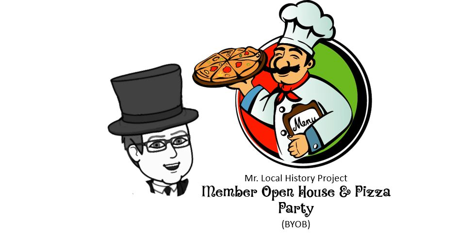 Mr. Local History Member Open House & Pizza Gathering