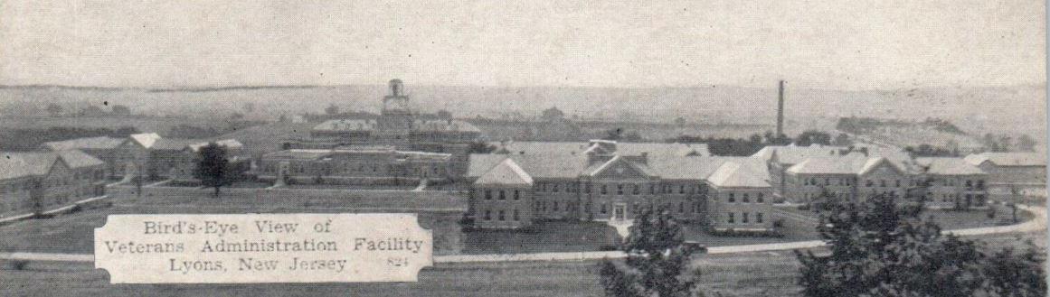 The Lyons VA Hospital was the first VA hospital in New Jersey - Mr Local History