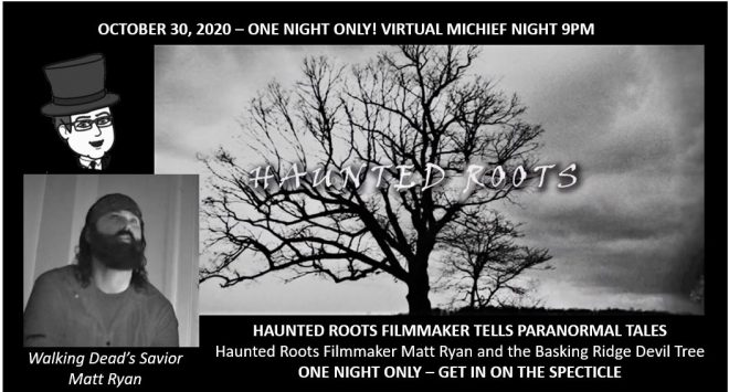 Virtual Event - October 30, 2020. Haunted Roots filmmaker Matt Ryan meets up with Mr Local History.