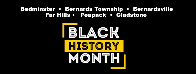 Celebrating Black History Month in Bedminster, Bernards Township, Bernardsville, Far Hills, Peapack and Gladstone in the Somerset HIlls - Mr. Local History Project