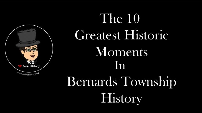 Speaker Series - Top 10 Moments in Bernards Township Cover - Mr. Local History Project