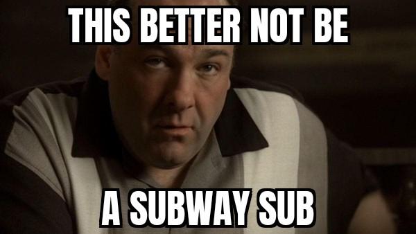 Tony don't want no Subway sangwich